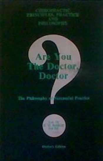 9781885048035-1885048033-Are You The Doctor, Doctor?: The Philosophy of Successful Practice