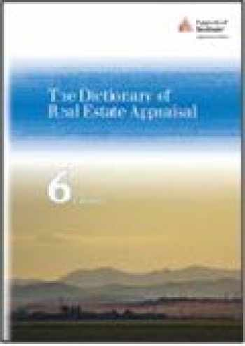 9781935328629-193532862X-The Dictionary of Real Estate Appraisal, 6th Edition