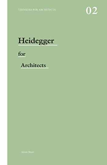 9780415415170-0415415179-Heidegger for Architects (Thinkers for Architects)