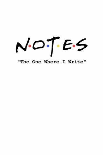 9781091613317-1091613311-Notes: The One Where I Write: Friends inspired notebook (Pop Culture)