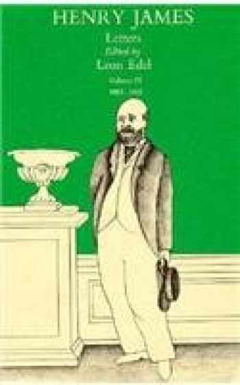 9780674387829-0674387821-The Letters of Henry James, Volume III: 1883–1895