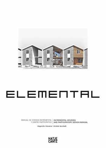 9783775741422-3775741429-Alejandro Aravena: Elemental: Incremental Housing and Participatory Design Manual