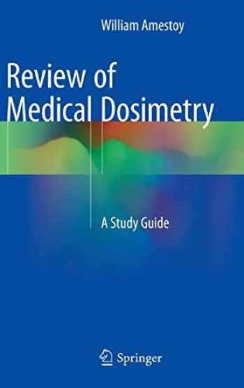 9783319136257-3319136259-Review of Medical Dosimetry: A Study Guide