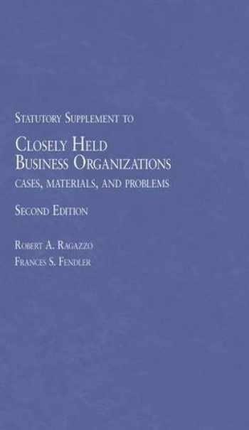 9781628101331-1628101334-Closely Held Business Organizations Cases, Materials and Problems 2d, 2014 Statutory Supplement (American Casebook Series)