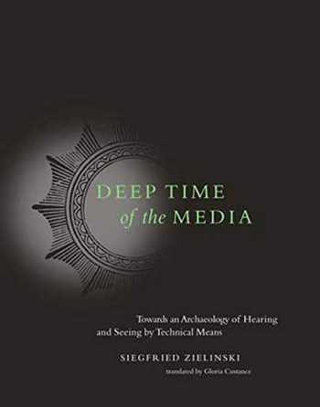 9780262740326-026274032X-Deep Time of the Media: Toward an Archaeology of Hearing and Seeing by Technical Means (Electronic Culture: History, Theory, and Practice)