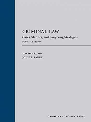 9781531018856-1531018858-Criminal Law: Cases, Statutes, and Lawyering Strategies, Fourth Edition