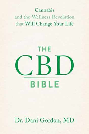 9781538736067-1538736063-The CBD Bible: Cannabis and the Wellness Revolution that Will Change Your Life