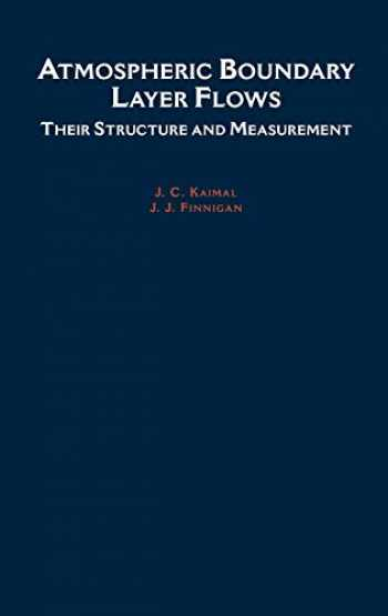 9780195062397-0195062396-Atmospheric Boundary Layer Flows: Their Structure and Measurement