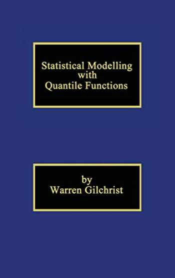 9781584881742-1584881747-Statistical Modelling with Quantile Functions