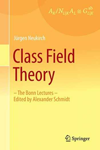 9783642354366-364235436X-Class Field Theory: -The Bonn Lectures- Edited by Alexander Schmidt