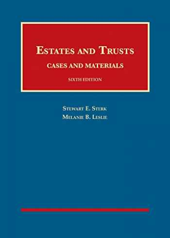 9781684671960-1684671965-Sterk and Leslie's Estates and Trusts, Cases and Materials, 6th - CasebookPlus (University Casebook Series)