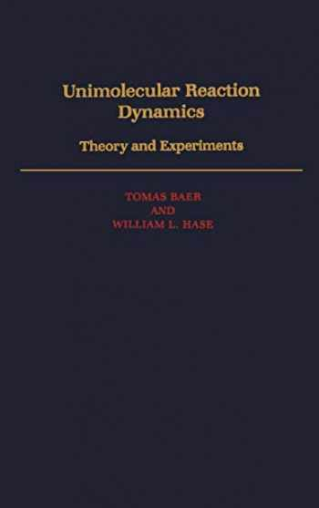 9780195074949-0195074947-Unimolecular Reaction Dynamics: Theory and Experiments (International Series of Monographs on Chemistry)