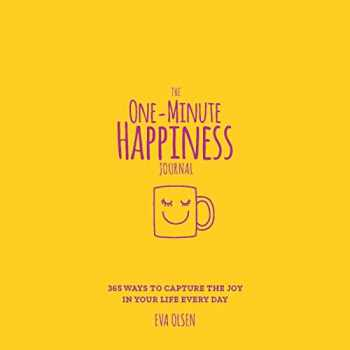 9781250234773-1250234778-The One-Minute Happiness Journal: 365 Ways to Capture the Joy in Your Life Every Day