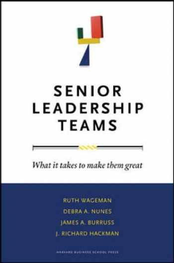 9781422103364-1422103366-Senior Leadership Teams: What It Takes to Make Them Great (Center for Public Leadership)