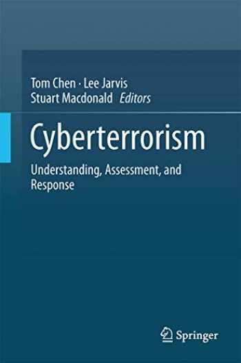 9781493909612-1493909614-Cyberterrorism: Understanding, Assessment, and Response