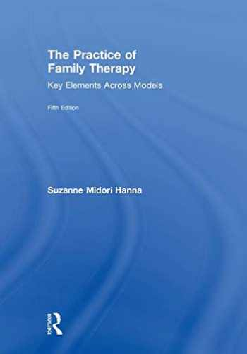 9781138484702-1138484709-The Practice of Family Therapy: Key Elements Across Models
