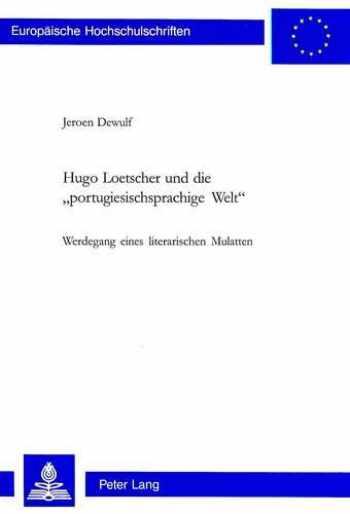 9783906763781-3906763781-Hugo Loetscher und die «portugiesischsprachige Welt»: Werdegang eines literarischen Mulatten (Europäische Hochschulschriften / European University ... Universitaires Européennes) (German Edition)