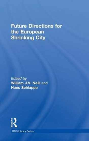 9781138814691-1138814695-Future Directions for the European Shrinking City (RTPI Library Series)