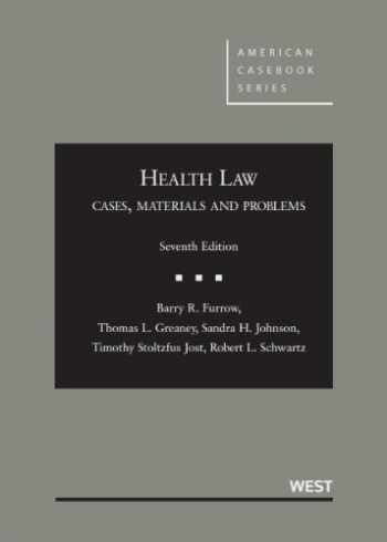 9780314265098-0314265090-Health Law: Cases, Materials and Problems, 7th (American Casebook Series)
