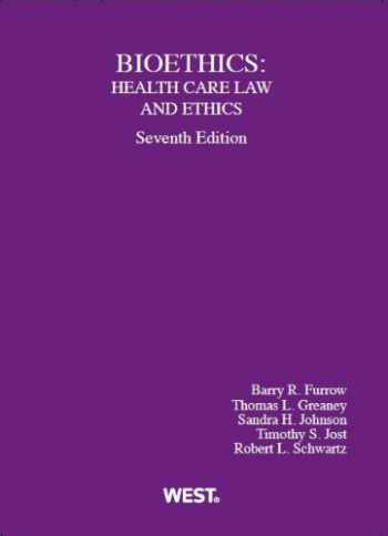 9780314279897-031427989X-Bioethics: Health Care Law and Ethics (American Casebook Series)