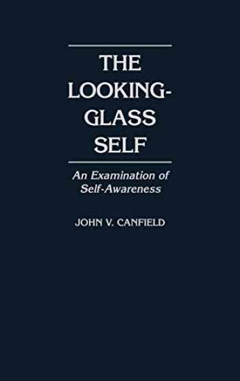 9780275935863-0275935868-The Looking-Glass Self: An Examination of Self-Awareness