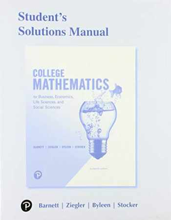 9780134676159-0134676157-Student's Solutions Manual for College Mathematics for Business, Economics, Life Sciences, and Social Sciences