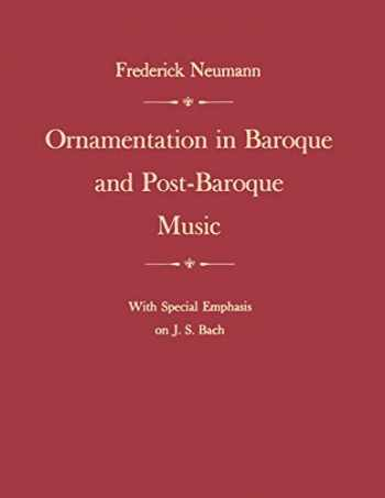 9780691027074-0691027072-Ornamentation in Baroque and Post-Baroque Music: With Special Emphasis on J.S. Bach