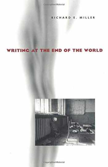 9780822958864-0822958864-Writing at the End of the World (Composition, Literacy, and Culture)