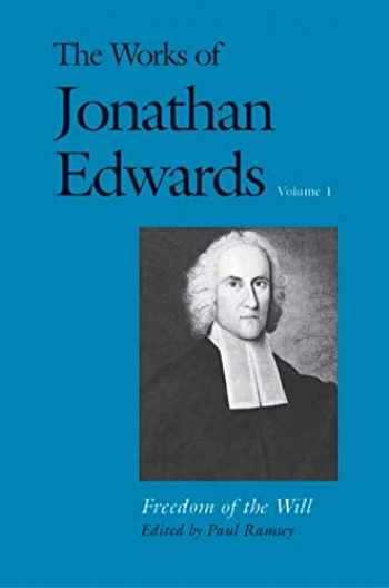 9780300158403-0300158408-The Works of Jonathan Edwards, Vol. 1: Volume 1: Freedom of the Will (The Works of Jonathan Edwards Series)