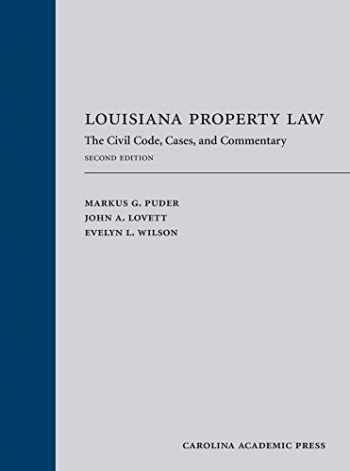 9781531018689-1531018688-Louisiana Property: Law The Civil Code, Cases, and Commentary, Second Edition