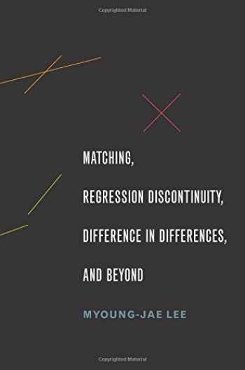 9780190258740-0190258748-Matching, Regression Discontinuity, Difference in Differences, and Beyond