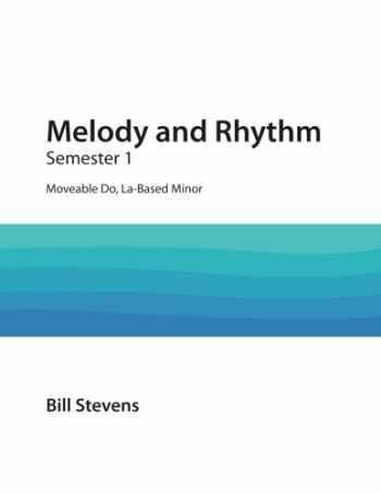 9781974212828-1974212823-Melody and Rhythm: Semester 1: Moveable Do, La-Based Minor