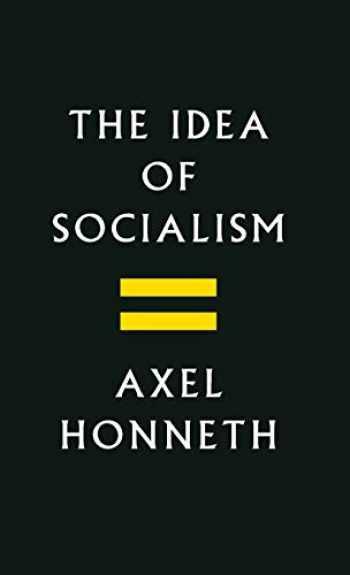 9781509512126-1509512128-The Idea of Socialism: Towards a Renewal