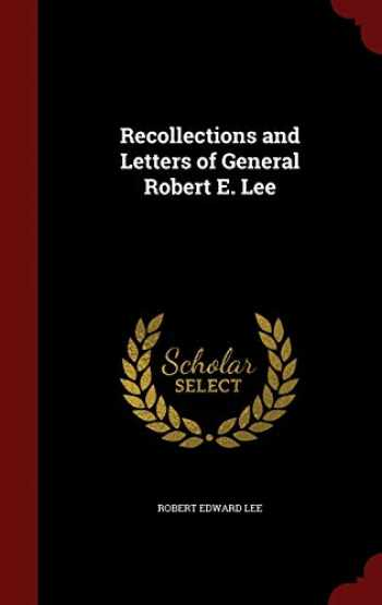 9781296558574-1296558576-Recollections and Letters of General Robert E. Lee