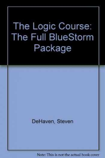 9780968531549-0968531547-The Logic Course: The Full BlueStorm Package