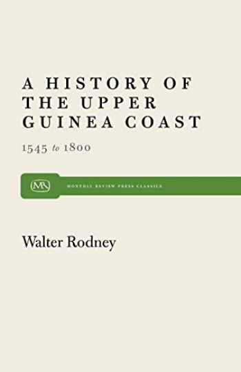 9780853455462-0853455465-A History of the Upper Guinea Coast: 1545-1800 (Monthly Review Press Classic Titles, 25)