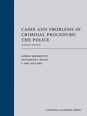 9781531013134-1531013139-Cases and Problems in Criminal Procedure: The Police, Seventh Edition
