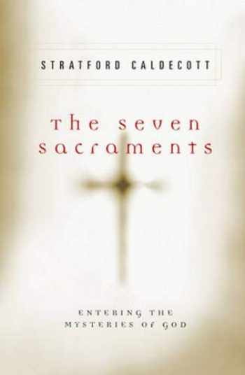 9780824523763-0824523768-The Seven Sacraments: Entering the Mysteries of God