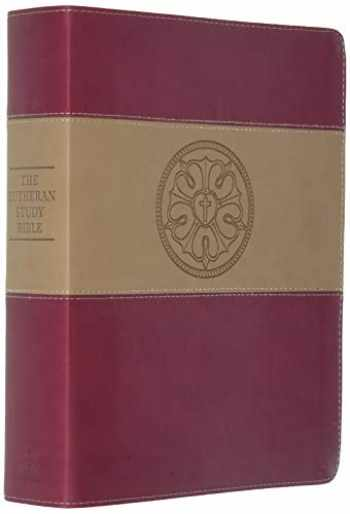 9780758628022-0758628021-The Lutheran Study Bible - DuoTone Burgundy Luther's Rose