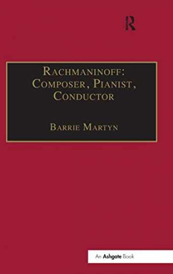 9780859678094-0859678091-Rachmaninoff: Composer, Pianist, Conductor