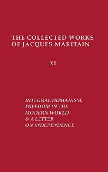 9780268011772-026801177X-Integral Humanism, Freedom in the Modern World, and A Letter on Independence, Revised Edition (Collected Works of Jacques Maritain)