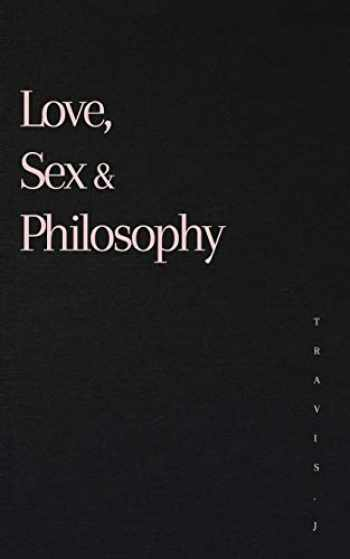 9780646822525-0646822527-Love, Sex and Philosophy