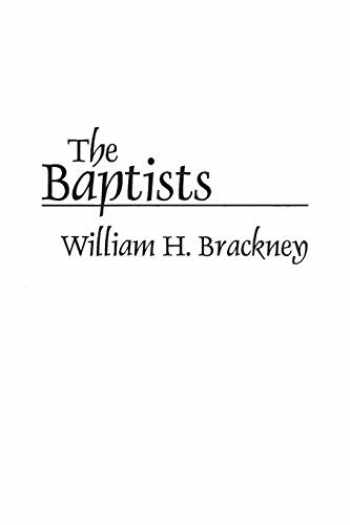 9780275948597-0275948595-The Baptists (Denominations in America (Paperback))