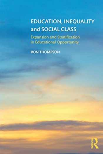 9781138306370-1138306371-Education, Inequality and Social Class: Expansion and Stratification in Educational Opportunity