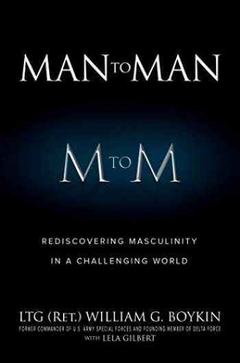 9781642933680-1642933686-Man to Man: Rediscovering Masculinity in a Challenging World