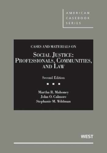 9780314926982-0314926984-Social Justice: Professionals, Communities and Law, 2d (American Casebook Series)
