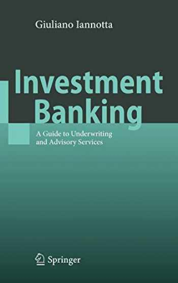 9783540937647-3540937641-Investment Banking: A Guide to Underwriting and Advisory Services