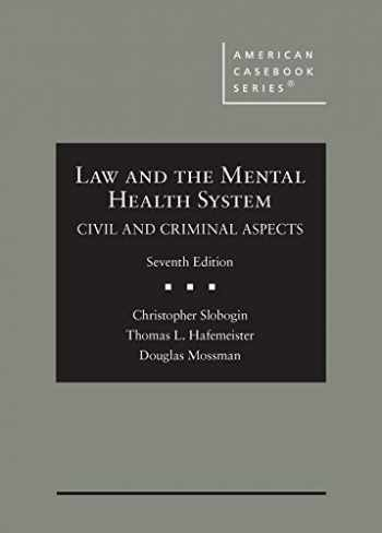9781684677078-1684677076-Law and the Mental Health System, Civil and Criminal Aspects (American Casebook Series)