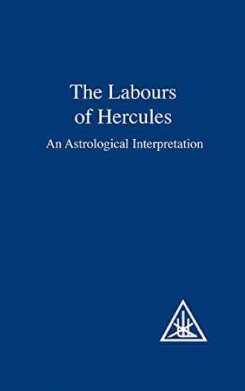 9780853301370-0853301379-The Labours of Hercules: An Astrological Interpretation