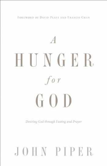9781433537264-1433537265-A Hunger for God (Redesign): Desiring God through Fasting and Prayer